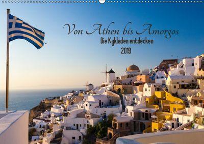 Von Athen bis Amorgos - Die Kykladen entdecken (Wandkalender 2019 DIN A2 quer), Janita Webeler