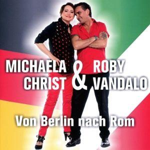 Von Berlin Nach Rom (Da Berlino A Roma), Michaela Christ & Roby Vandalo
