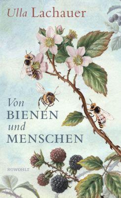 Von Bienen und Menschen, Ulla Lachauer