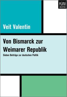 Von Bismarck zur Weimarer Republik, Veit Valentin