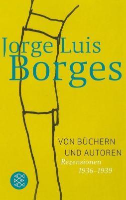 Von Büchern und Autoren, Jorge Luis Borges