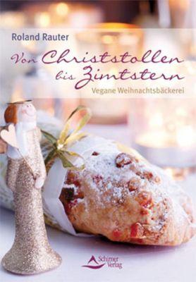 Von Christstollen bis Zimtstern - Roland Rauter |