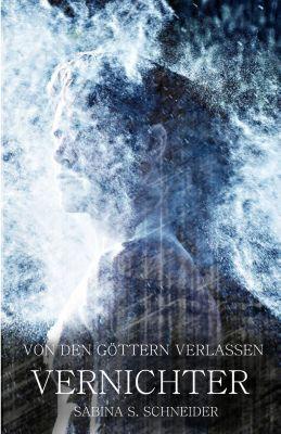 Von den Göttern verlassen IV, Sabina S. Schneider