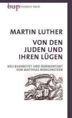 Von den Juden und Ihren Lügen, Martin Luther