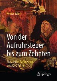 Von der Aufruhrsteuer bis zum Zehnten - Reiner Sahm |