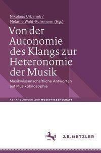 Von der Autonomie des Klangs zur Heteronomie der Musik