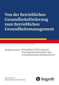 Von der Betrieblichen Gesundheitsförderung zum Betrieblichen Gesundheitsmanagement, Lotte Habermann-Horstmeier