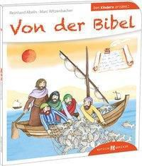 Von der Bibel den Kindern erzählt, Reinhard Abeln, Marc Witzenbacher