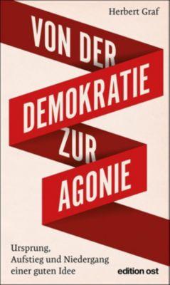 Von der Demokratie zur Agonie - Herbert Graf  