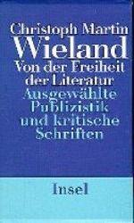 Von der Freiheit der Literatur, 2 Bde., Christoph Martin Wieland