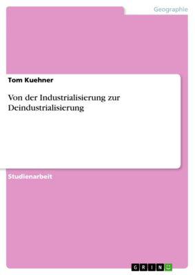 Von der Industrialisierung zur Deindustrialisierung, Tom Kuehner