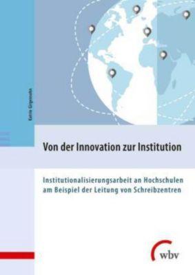 Von der Innovation zur Institution - Katrin Girgensohn |