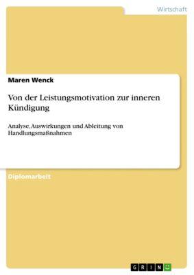 Von der Leistungsmotivation zur inneren Kündigung, Maren Wenck