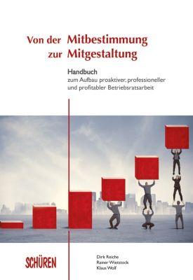 Von der Mitbestimmung zur Mitgestaltung, Klaus Wolf, Dirk Reiche, Rainer Wietstock