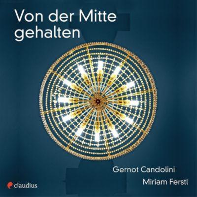 Von der Mitte gehalten - Gernot Candolini |
