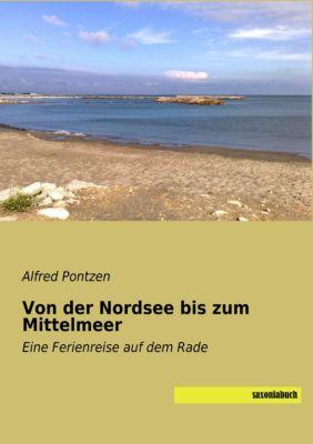 Von der Nordsee bis zum Mittelmeer - Alfred Pontzen pdf epub