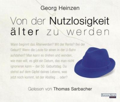 Von der Nutzlosigkeit, älter zu werden, Georg Heinzen