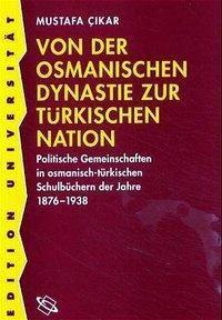 Von der Osmanischen Dynastie zur türkischen Nation, Mustafa Cikar