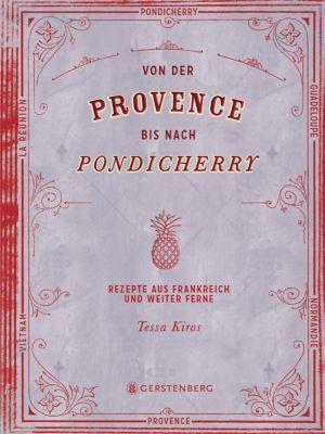 Von der Provence bis nach Pondicherry, Tessa Kiros