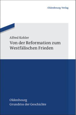 Von der Reformation zum Westfälischen Frieden, Alfred Kohler