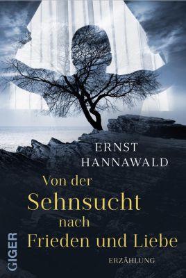 Von der Sehnsucht nach Frieden und Liebe, Ernst Hannawald