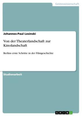 Von der Theaterlandschaft zur Kinolandschaft, Johannes-Paul Lesinski