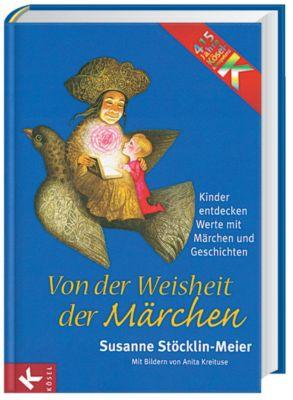 Von der Weisheit der Märchen - Susanne Stöcklin-Meier |