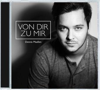 Von dir zu mir, 1 Audio-CD, Dennis Maassen