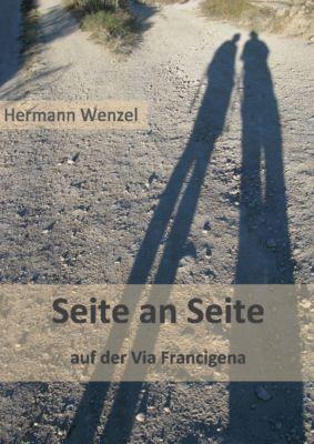 Von einem, der auszog, das Pilgern zu lernen: Seite an Seite, Hermann Wenzel
