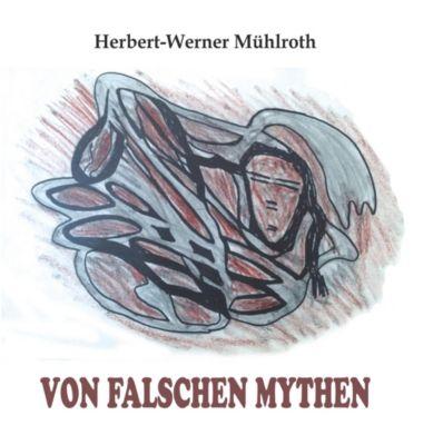 Von falschen Mythen, Herbert-Werner M¿hlroth