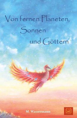 Von fernen Planeten, Sonnen und Göttern, M. Wassermann