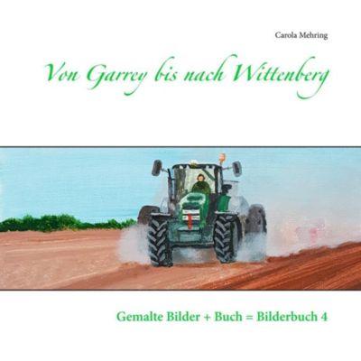 Von Garrey bis nach Wittenberg, Carola Mehring
