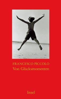 Von Glücksmomenten, Francesco Piccolo