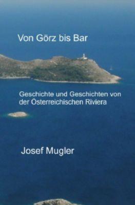 Von Görz bis Bar - Josef Mugler  