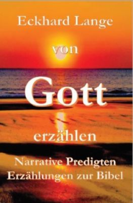 Von Gott erzählen - Eckhard Lange  