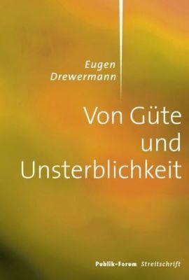Von Güte und Unsterblichkeit, Eugen Drewermann