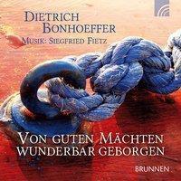 Von guten Mächten wunderbar geborgen, 1 Audio-CD, Dietrich Bonhoeffer