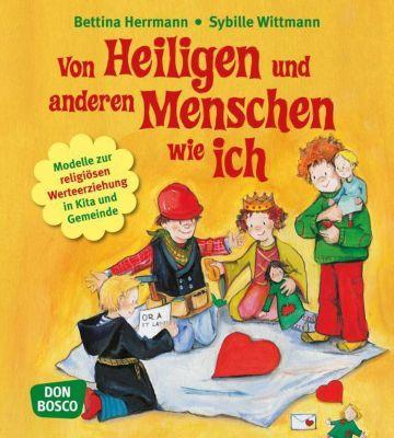 Von Heiligen und anderen Menschen wie ich, Bettina Herrmann, Sybille Wittmann