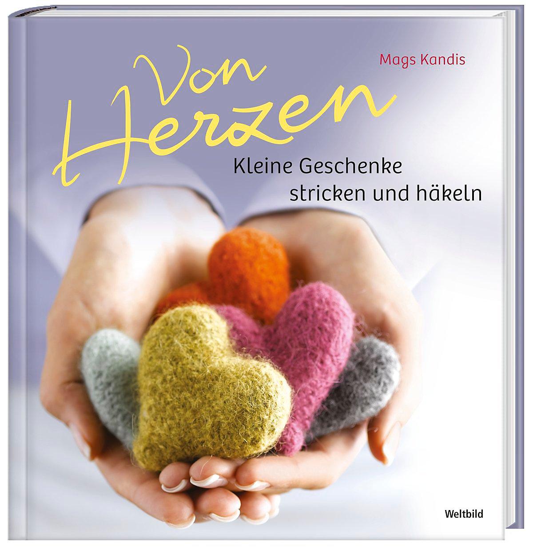 Von Herzen Kleine Geschenke Stricken Und Häkeln Weltbild Ausgabe