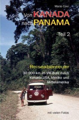 Von Kanada nach Panama - Teil 2 - Mario Covi |