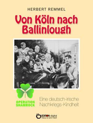 Von Köln nach Ballinlough, Herbert Remmel