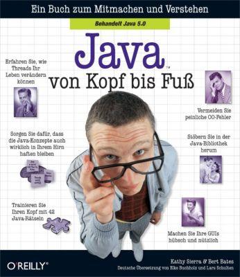 Von Kopf bis Fuß: Java von Kopf bis Fuß, Bert Bates, Kathy Sierra