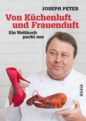 Von Küchenluft und Frauenduft - Joseph Peter |