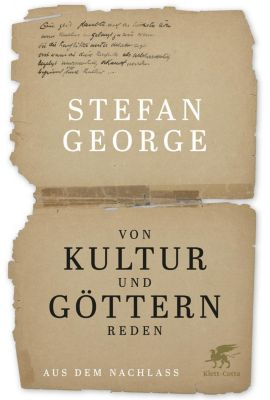 Von Kultur und Göttern reden, Stefan George