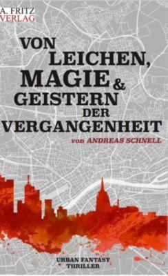 Von Leichen, Magie und Geistern der Vergangenheit, Andreas Schnell