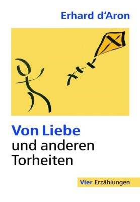 Von Liebe und anderen Torheiten - Erhard d Àron |