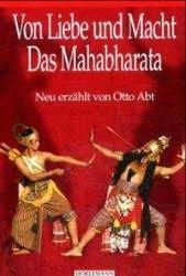 Von Liebe und Macht. Das Mahabharata