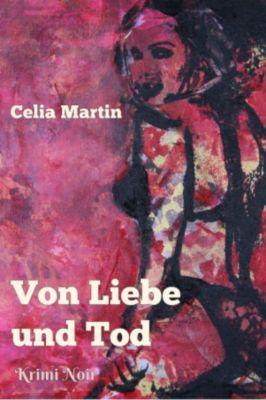 Von Liebe und Tod, Celia Martin