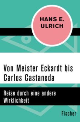 Von Meister Eckardt bis Carlos Castaneda, Hans E. Ulrich