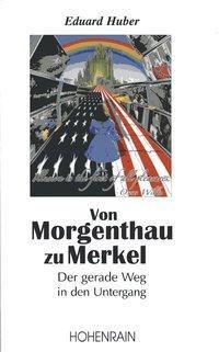 Von Morgenthau zu Merkel, Eduard Huber